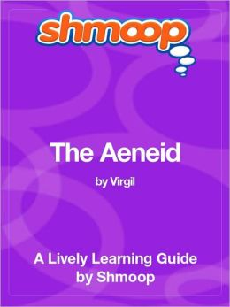 The Aeneid - Shmoop Learning Guide