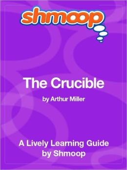 The Crucible - Shmoop Learning Guide