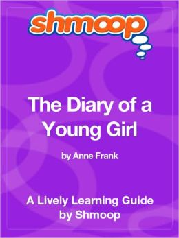 The Diary of a Young Girl - Shmoop Learning Guide