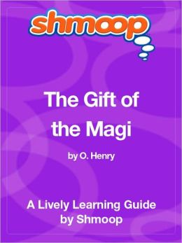 The Gift of the Magi - Shmoop Learning Guide