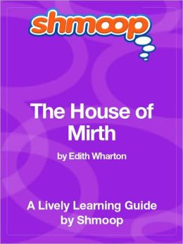 The House of Mirth - Shmoop Learning Guide