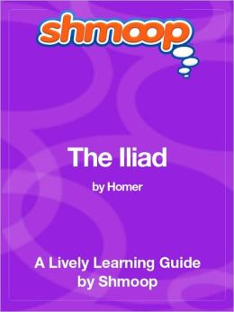 The Iliad - Shmoop Learning Guide