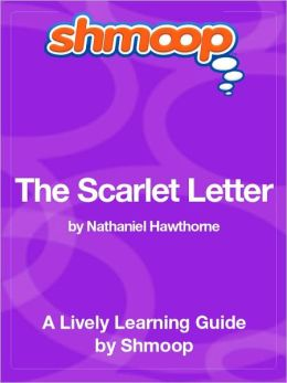 The Scarlet Letter - Shmoop Learning Guide
