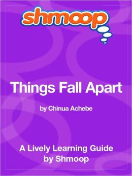Things Fall Apart - Shmoop Learning Guide