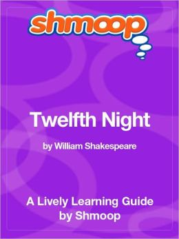 Twelfth Night - Shmoop Learning Guide