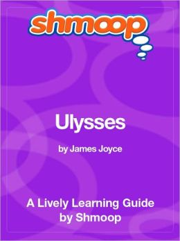 Ulysses - Shmoop Learning Guide