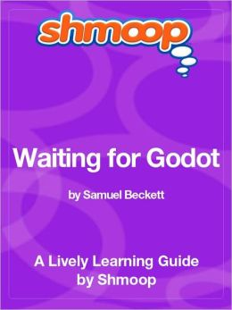 Waiting for Godot - Shmoop Learning Guide