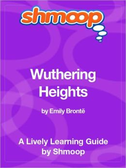 Wuthering Heights - Shmoop Learning Guide