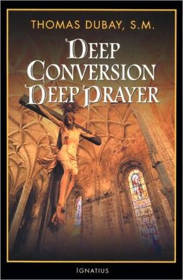 Deep Conversion/Deep Prayer