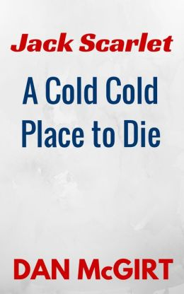 A Cold, Cold Place To Die