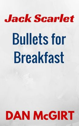 Bullets for Breakfast