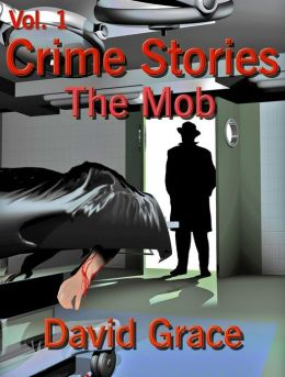 Crime Stories Volume 1: The Mob