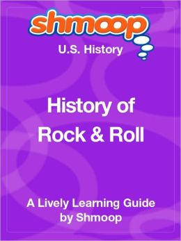 History of Rock and Roll - Shmoop US History Guide