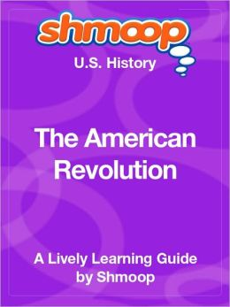 The American Revolution - Shmoop US History Guide