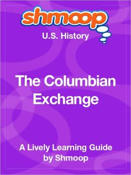 The Columbian Exchange - Shmoop US History Guide