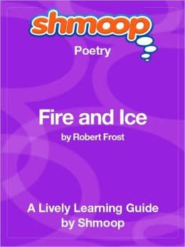 Fire and Ice - Shmoop Poetry Guide