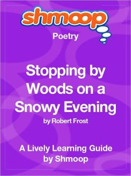 Stopping by Woods on a Snowy Evening - Shmoop Poetry Guide