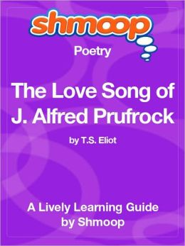 The Love Song of J. Alfred Prufrock - Shmoop Poetry Guide
