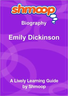 Emily Dickinson - Shmoop Biography