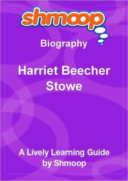 Harriet Beecher Stowe - Shmoop Biography