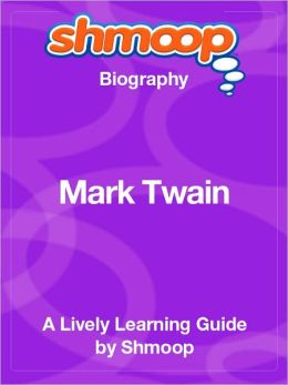 Mark Twain - Shmoop Biography