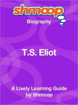 T. S. Eliot - Shmoop Biography