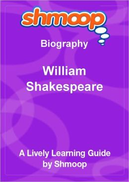 William Shakespeare - Shmoop Biography