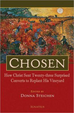 Chosen: How Christ Sent Twenty-three Surprised Converts to Replant His Vineyard