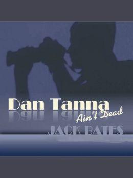 Dan Tanna Ain't Dead