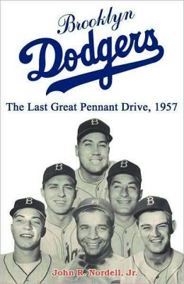 Brooklyn Dodgers: The Last Great Pennant Drive, 1957