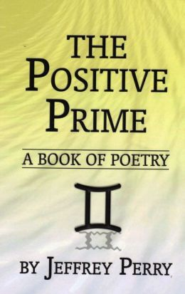 The Positive Prime, a book of Poetry