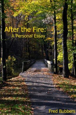 After the Fire: A Personal Essay