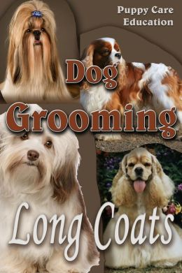 Dog Grooming: Long Coats