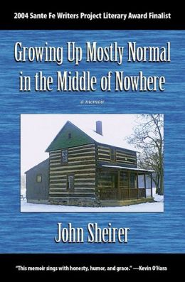 Growing Up Mostly Normal in the Middle of Nowhere: A Memoir