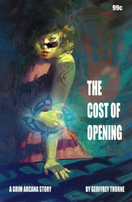 The Cost of Opening (The Grim Arcana #2)