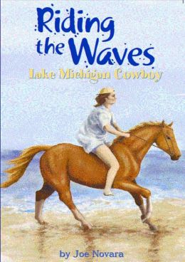 Riding the Waves...Lake Michigan Cowboy