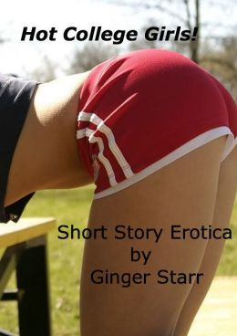 Hot College Girls! Short Story Erotica