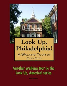 A Walking Tour of Philadelphia's Old City