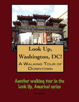 Look Up, Washington, DC! A Walking Tour of Downtown