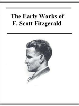 The Early Works of F. Scott Fitzgerald
