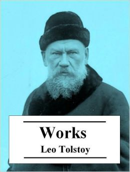 The Essential Work of Leo Tolstoy