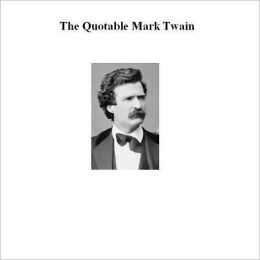 The Quotable Mark Twain