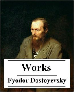 The Works of Fyodor Dostoevsky
