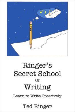 Ringer's Secret School of Writing: Learn to Write Creatively