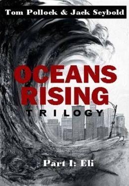 Oceans Rising Trilogy Part I: Eli