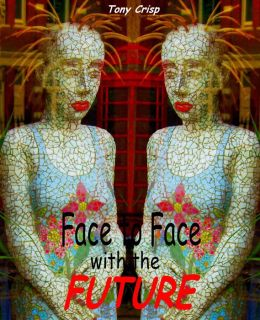 Face to Face with the Future
