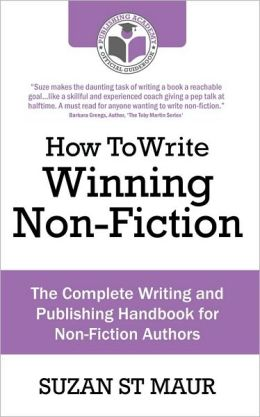 How To Write Winning Non-Fiction: The Complete Writing and Publishing Handbook for Non-Fiction Authors