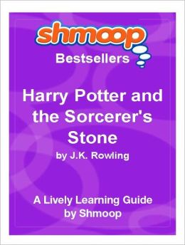 Harry Potter and the Sorcerer's Stone - Shmoop Bestsellers Guide