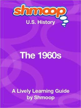 The 1960s - Shmoop US History Guide