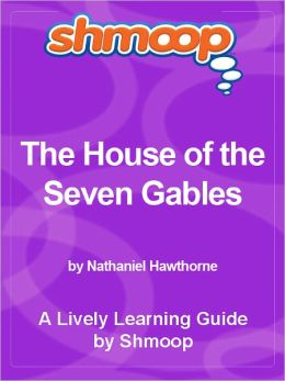 Shmoop Learning Guide - The House of the Seven Gables